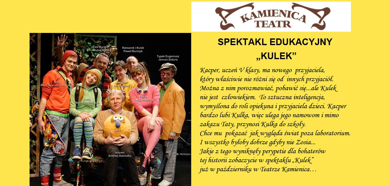 """Cieszący się ogromną popularnością spektakl edukacyjny """"KULEK"""" już od 18 do 22 września na deskach Teatru Kamienica dla zorganizowanych grup szkolnych !"""